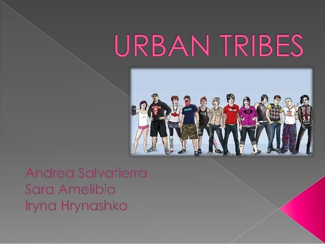 Urban tribes. • INDIES • SKIN HEADS • ROCKERS • GRUNGE • EMOS • HIPPIES •  BIKERS ... 5e24f3548f6f
