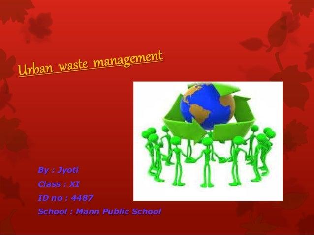 By : Jyoti  Class : XI  ID no : 4487  School : Mann Public School