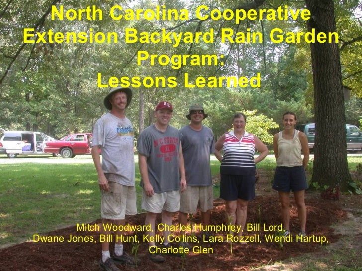North Carolina Cooperative Extension Backyard Rain Garden Program: Lessons Learned   Mitch Woodward, Charles Humphrey, Bil...