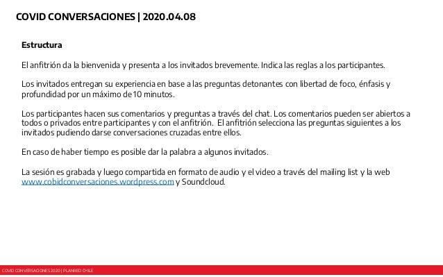 COVID CONVERSACIONES 2020 | PLANRED CHILE COVID CONVERSACIONES | 2020.04.08 Estructura El anfitrión da la bienvenida y pre...