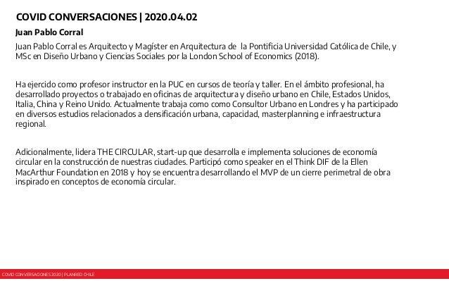 COVID CONVERSACIONES 2020 | PLANRED CHILE COVID CONVERSACIONES | 2020.04.02 Juan Pablo Corral Juan Pablo Corral es Arquite...