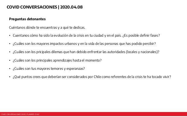 COVID CONVERSACIONES 2020 | PLANRED CHILE COVID CONVERSACIONES | 2020.04.08 Preguntas detonantes Cuéntanos dónde te encuen...