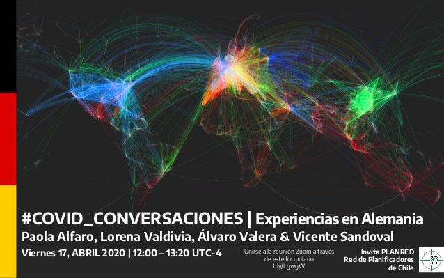#COVID_CONVERSACIONES | Experiencias en Alemania Paola Alfaro, Lorena Valdivia, Álvaro Valera & Vicente Sandoval Viernes 1...
