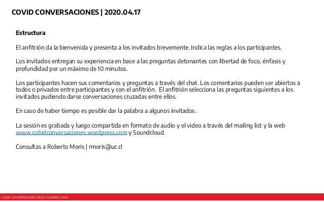 COVID CONVERSACIONES 2020 | PLANRED CHILE COVID CONVERSACIONES | 2020.04.17 Estructura El anfitrión da la bienvenida y pre...