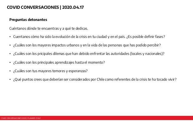 COVID CONVERSACIONES 2020 | PLANRED CHILE COVID CONVERSACIONES | 2020.04.17 Preguntas detonantes Cuéntanos dónde te encuen...