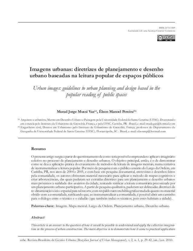 ISSN 2175-3369  Licenciado sob uma Licença Creative Commons  [T]  Imagens urbanas: diretrizes de planejamento e desenho  u...
