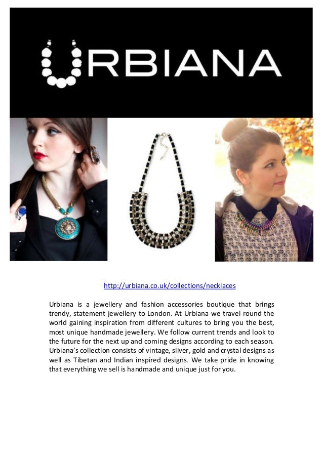 http://urbiana.co.uk/collections/necklaces Urbiana is a jewellery and fashion accessories boutique that brings trendy, sta...