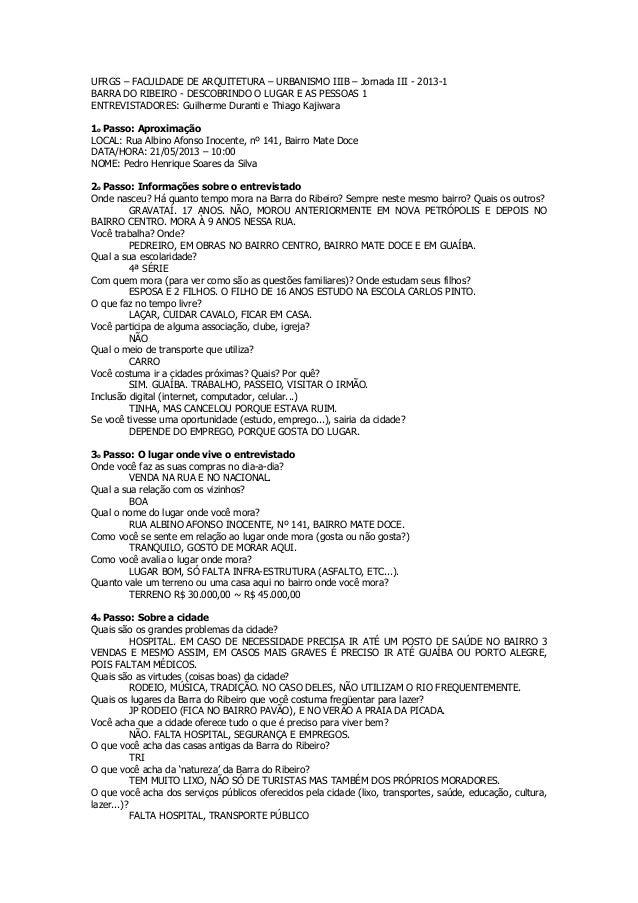 UFRGS – FACULDADE DE ARQUITETURA – URBANISMO IIIB – Jornada III - 2013-1 BARRA DO RIBEIRO - DESCOBRINDO O LUGAR E AS PESSO...