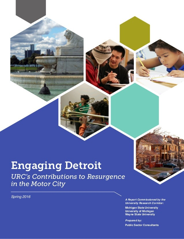 Engaging Detroit URC's Contributions to Resurgence in the Motor City A Report Commissioned by the University Research Corr...