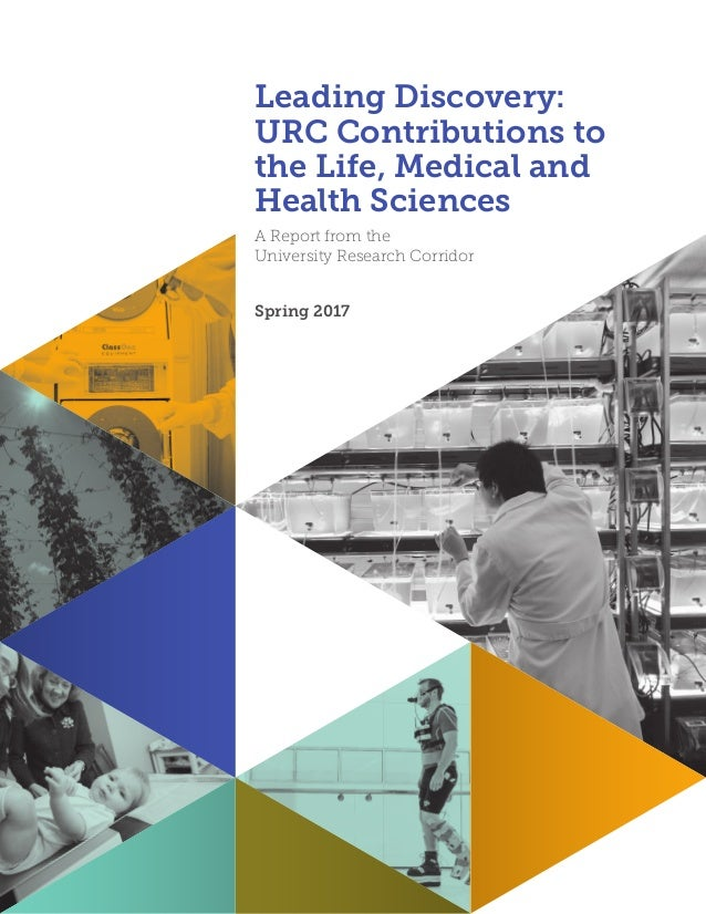 Leading Discovery: URC Contributions to the Life, Medical and Health Sciences A Report from the University Research Corrid...