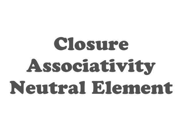 Neutral Element  0, 1, MANY  Element  Operation