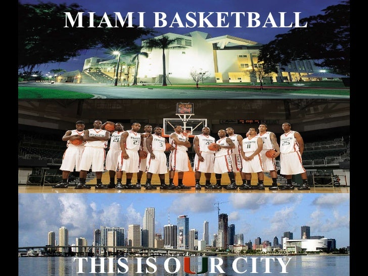 This Is Our City MIAMI BASKETBALL THIS IS O   R CITY
