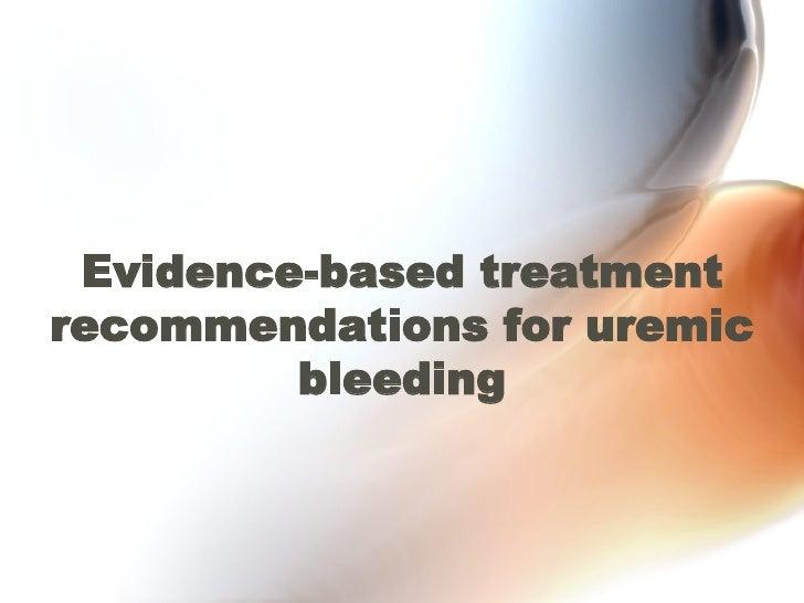 Evidence-based treatment recommendations for uremic bleeding