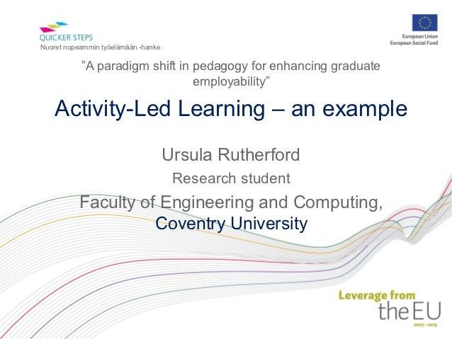 """Nuoret nopeammin työelämään -hanke           """"A paradigm shift in pedagogy for enhancing graduate                         ..."""