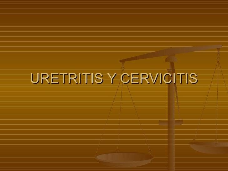 URETRITIS Y CERVICITIS