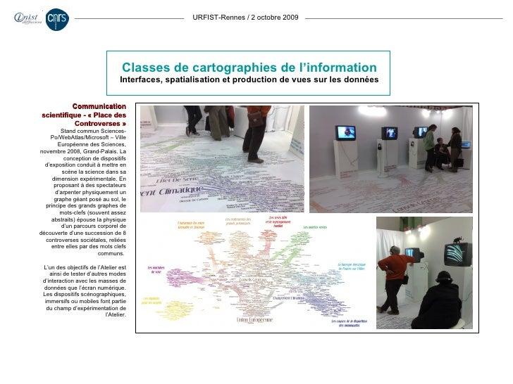URFIST-Rennes / 2 octobre 2009 Classes de cartographies de l'information Interfaces, spatialisation et production de vues ...