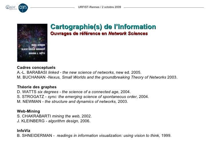 URFIST-Rennes / 2 octobre 2009 Cartographie(s) de l'Information Ouvrages de référence en  Network Sciences Cadres conceptu...