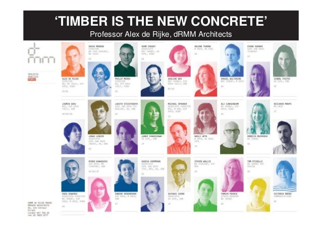 'TIMBER IS THE NEW CONCRETE'    Professor Alex de Rijke, dRMM Architects