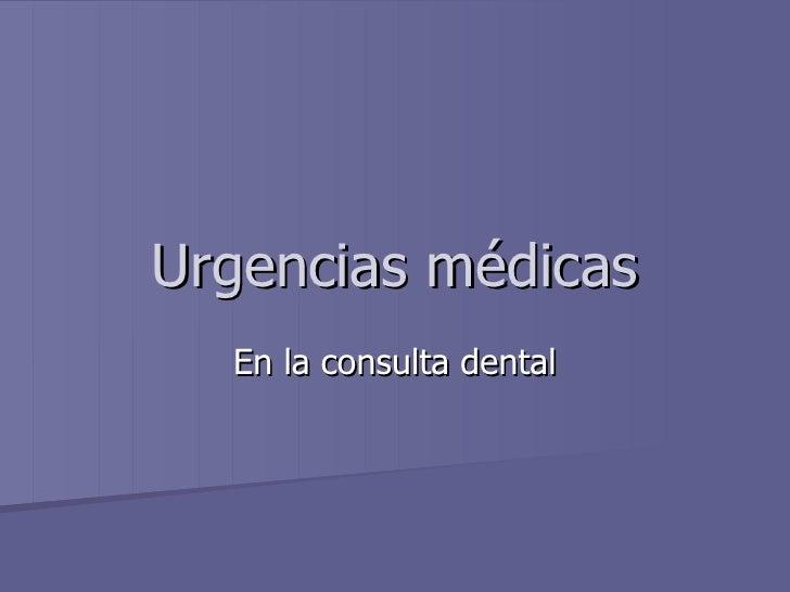 Urgencias médicas En la consulta dental