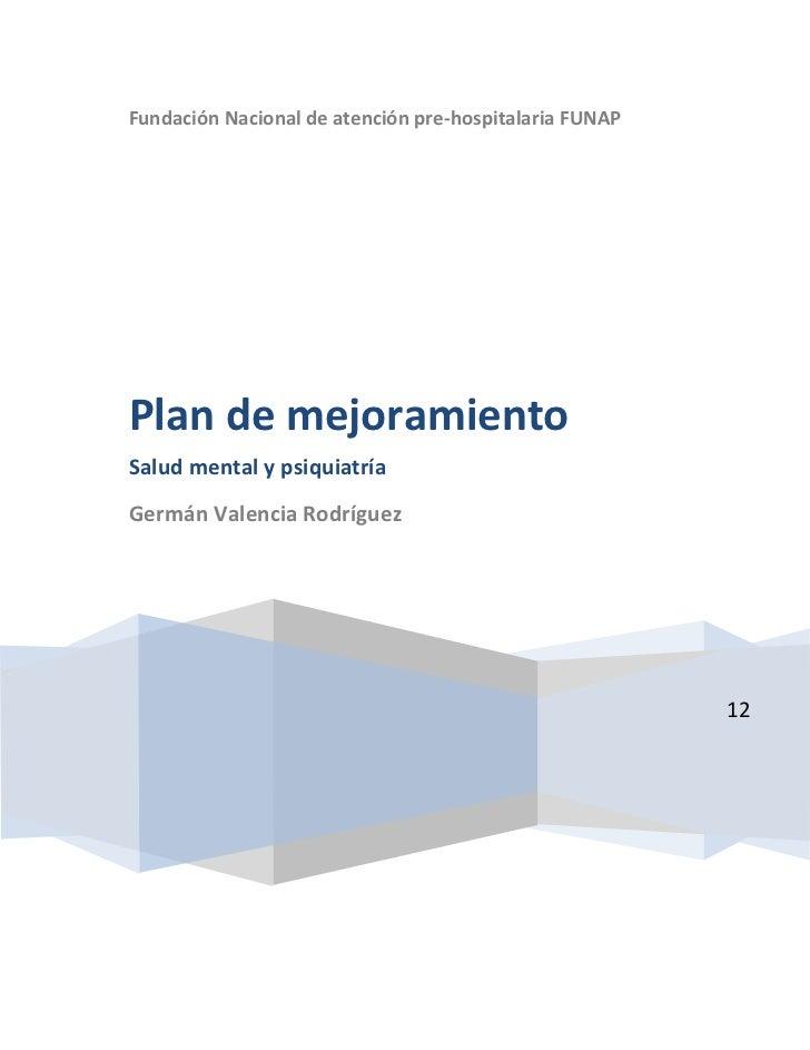 Fundación Nacional de atención pre-hospitalaria FUNAPPlan de mejoramientoSalud mental y psiquiatríaGermán Valencia Rodrígu...