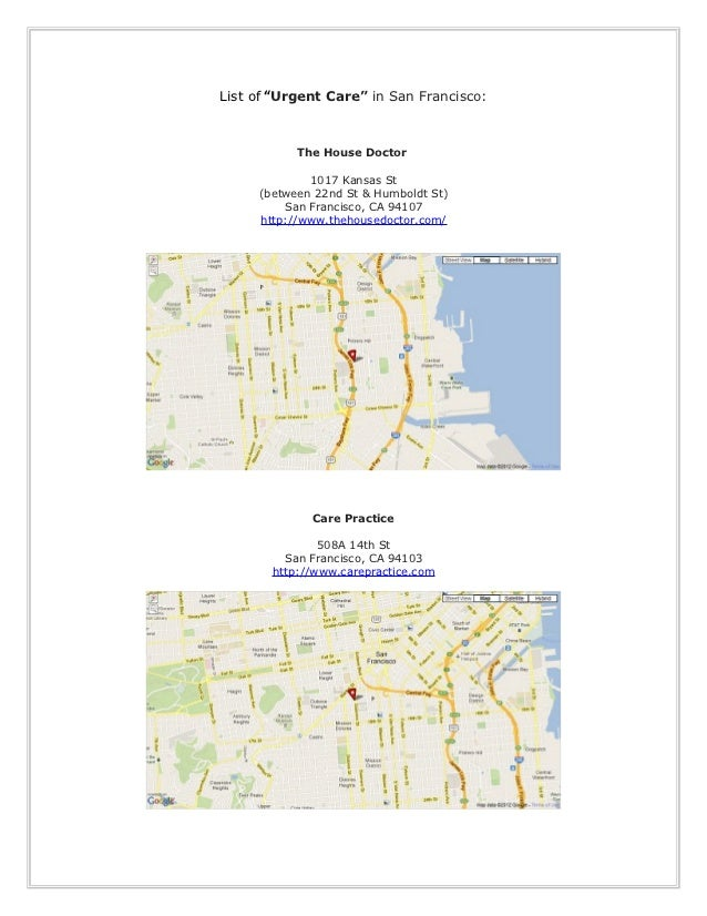 """List of """"Urgent Care"""" in San Francisco:           The House Doctor             1017 Kansas St     (between 22nd St & Humbo..."""
