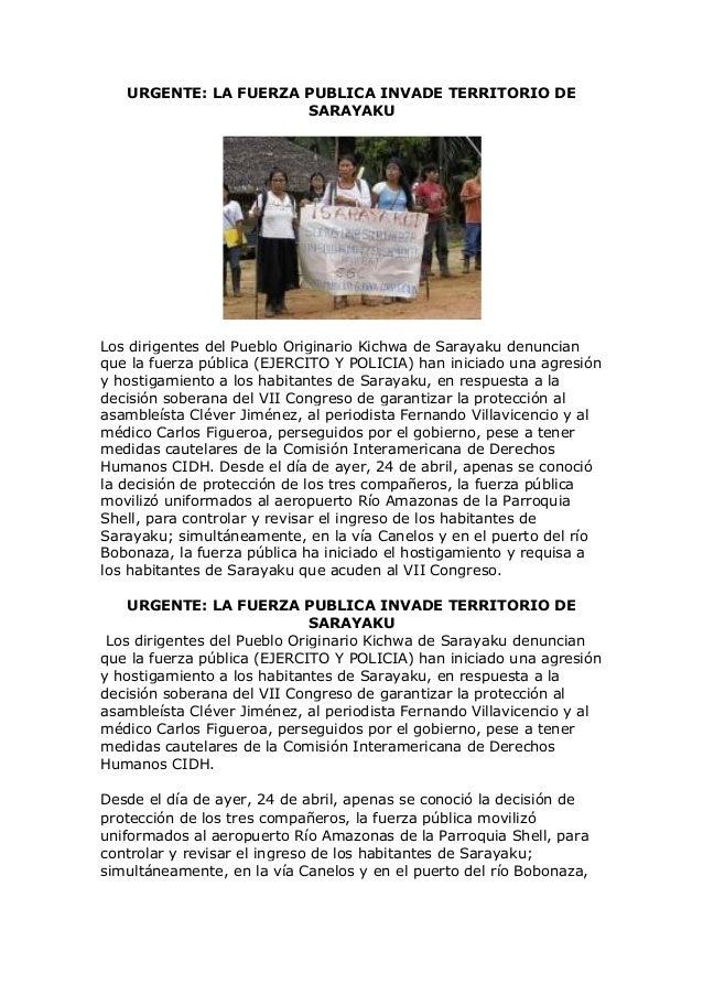 URGENTE: LA FUERZA PUBLICA INVADE TERRITORIO DE SARAYAKU Los dirigentes del Pueblo Originario Kichwa de Sarayaku denuncian...