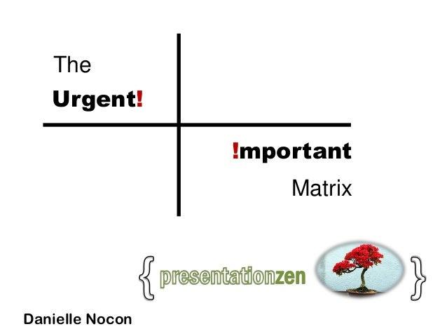 !mportant  Urgent!  The  Matrix zen  Danielle Nocon