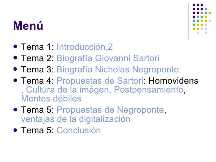 Menú <ul><li>Tema 1:  Introducción,2 </li></ul><ul><li>Tema 2:  Biografía Giovanni Sartori </li></ul><ul><li>Tema 3:  Biog...