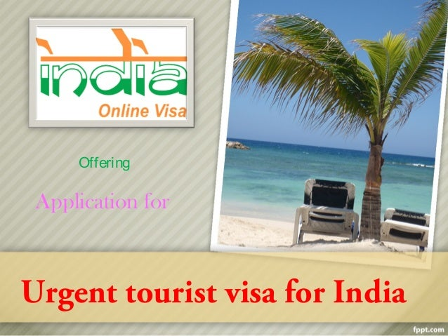 Urgent tourist visa for India Offering Application for