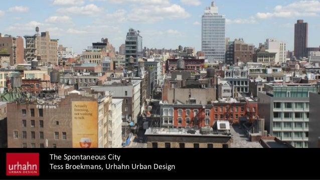 The Spontaneous City Tess Broekmans, Urhahn Urban Design