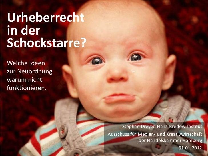 Urheberrechtin derSchockstarre?Welche Ideenzur Neuordnungwarum nichtfunktionieren.                       Stephan Dreyer, H...