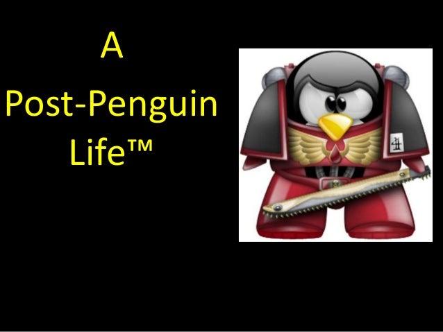 APost-Penguin    Life™