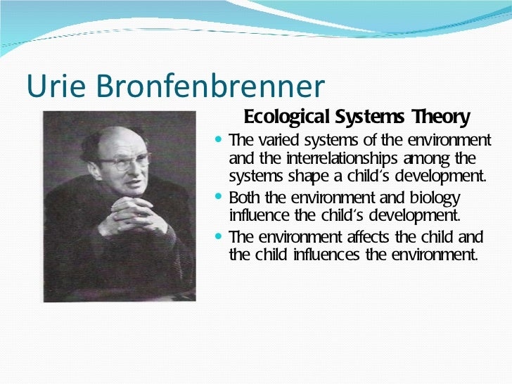 urie bronfenbrenner ecological theory model essays Free bronfenbrenner papers, essays of urie bronfenbrenner's ecological theory cultivate a levels of the ecological model (bronfenbrenner.