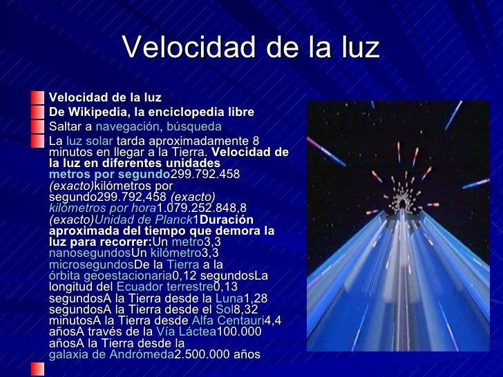 Velocidad de la luz <ul><li>Velocidad de la luz </li></ul><ul><li>De Wikipedia, la enciclopedia libre </li></ul><ul><li>Sa...