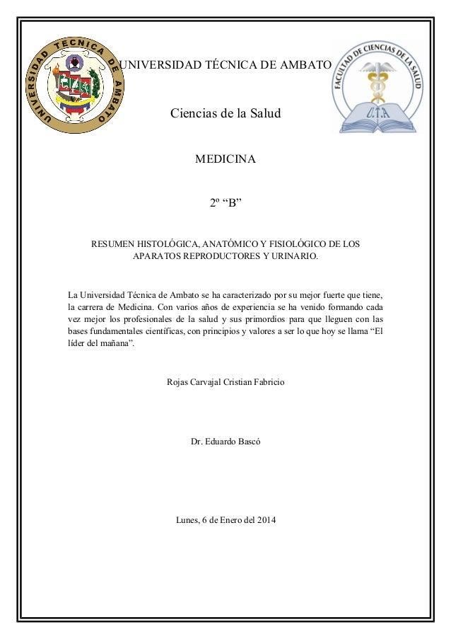 """UNIVERSIDAD TÉCNICA DE AMBATO  Ciencias de la Salud MEDICINA 2º """"B"""" RESUMEN HISTOLÓGICA, ANATÓMICO Y FISIOLÓGICO DE LOS AP..."""