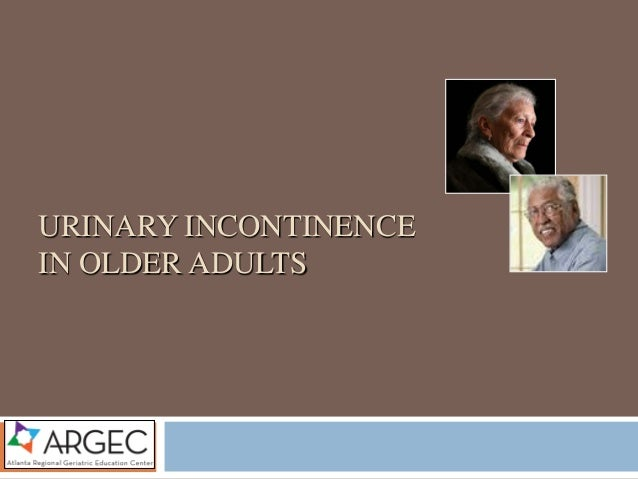 URINARY INCONTINENCE IN OLDER ADULTS