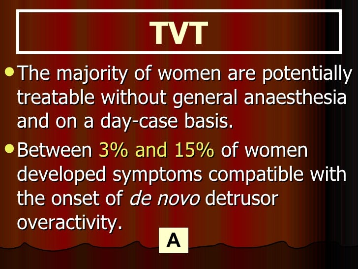 <ul><li>The majority of women are potentially treatable without general anaesthesia and on a day-case basis. </li></ul><ul...