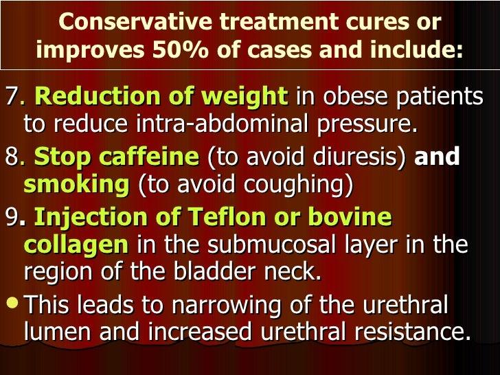 <ul><li>7 .  Reduction of weight  in obese patients to reduce intra-abdominal pressure. </li></ul><ul><li>8 .  Stop caffei...