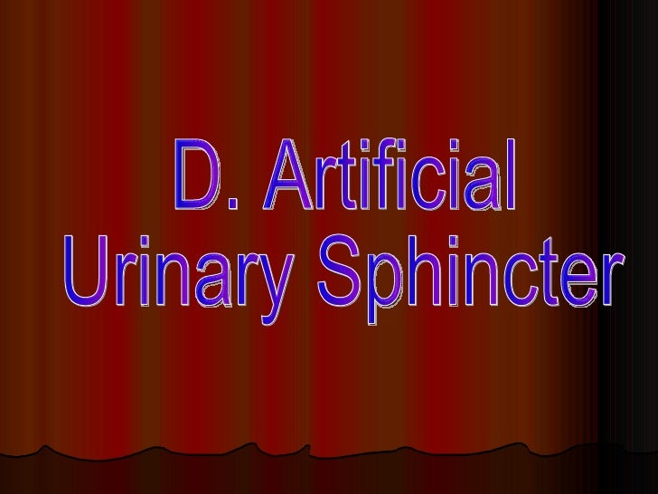 D. Artificial  Urinary Sphincter