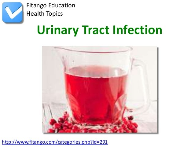 Fitango Education          Health Topics              Urinary Tract Infectionhttp://www.fitango.com/categories.php?id=291