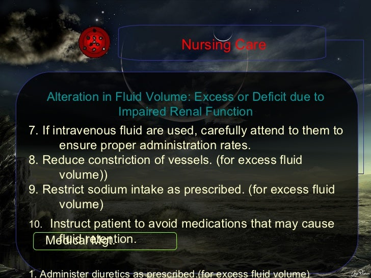 7.  If intravenous fluid are used, carefully attend to them to ensure proper administration rates. 8. Reduce constriction ...
