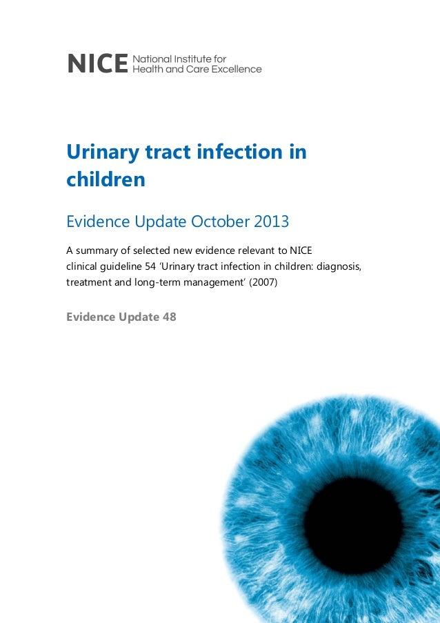Urinary tract infection in children Evidence Update October 2013 A summary of selected new evidence relevant to NICE clini...