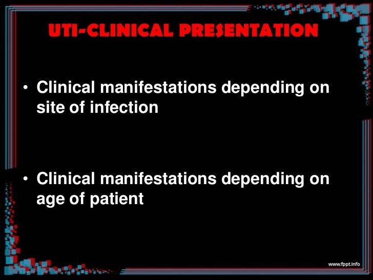 • Cystitis:   dysuria, urgency and frequent    urination   Pelvic discomfort   Abdominal pain   Pyuria• Hemorrhagic cy...