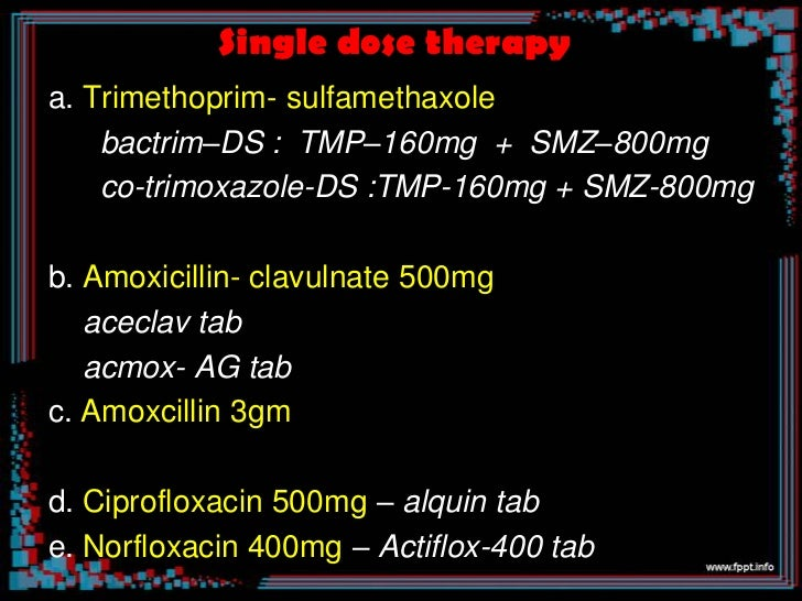 3 day therapy• Efficacy same as 7 day therapy with less  adverse effects• Drugs used include         1. quinolines        ...