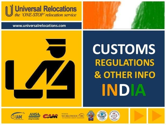 CUSTOMS REGULATIONS & OTHER INFO www.universalrelocations.com INDIA