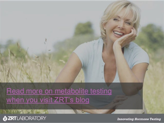 Read more on metabolite testing when you visit ZRT's blog
