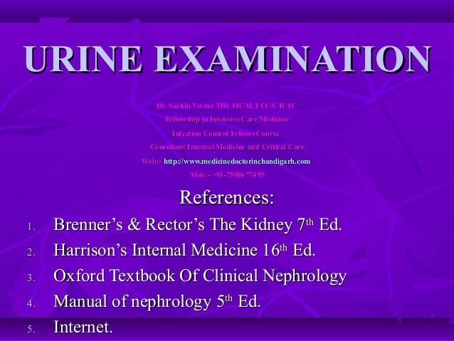 URINE EXAMINATION                    Dr. Sachin Verma MD, FICM, FCCS, ICFC                      Fellowship in Intensive Ca...
