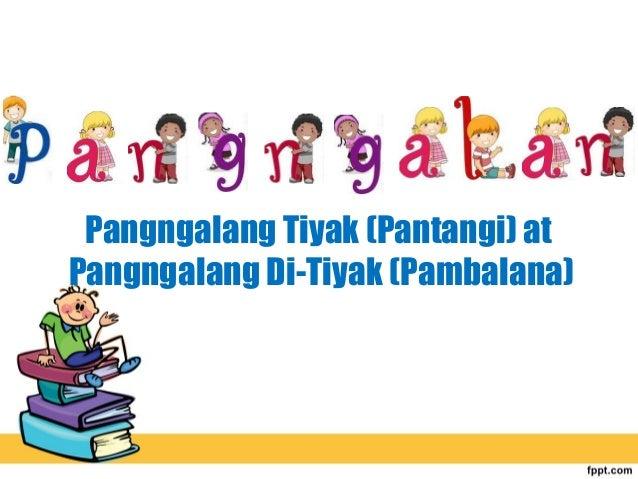 Pangngalang Tiyak (Pantangi) at Pangngalang Di-Tiyak (Pambalana)