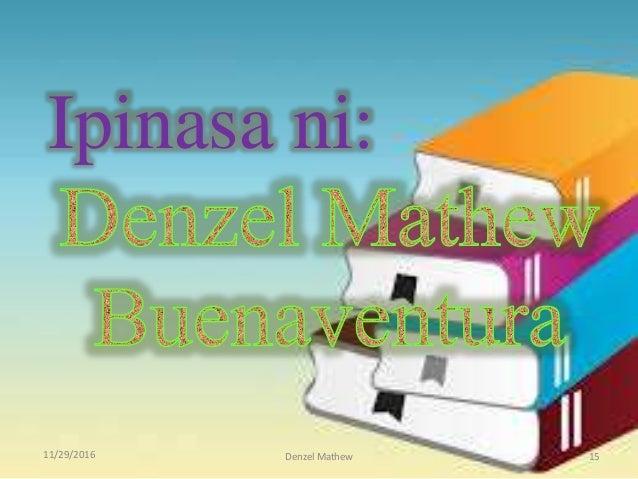 11/29/2016 Denzel Mathew 15 Ipinasa ni: