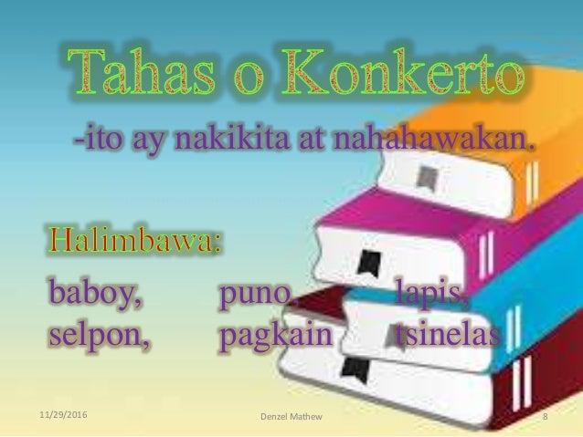 11/29/2016 Denzel Mathew 8 -ito ay nakikita at nahahawakan. baboy, puno, lapis, selpon, pagkain tsinelas